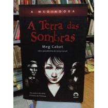 A Mediadora - A Terra Das Sombras Meg Cabot (jenny Carroll)