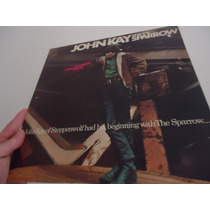 Lp - John Kay- Steppenwolf - And The Sparrow - Importado