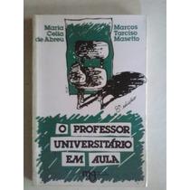 O Professor Universitário Em Aula - De Abreu E Masetto 1990