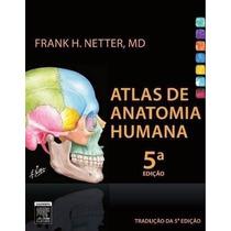 Atlas De Anatomia Humana, Netter, 5ª Edição - Livro Digital