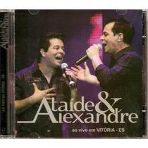 Cd Ataíde & Alexandre - Ao Vivo Em Vitória - Novo***