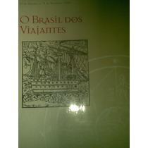 O Brasil Dos Viajantes -1994 - Museu Arte São Paulo