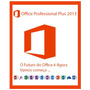 Office Professional Plus 2013 Para 3 Pc´s Online E Perpétua!
