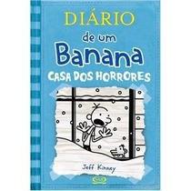 Livro Diário De Um Banana 6 Casa Dos Horrores Jeff Kinn