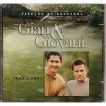 Cd Gian & Giovani - Seleção De Sucessos 1992 A 1993 -novo***