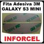 produto Fita Adesiva 3m - P/ Samsung Galaxy S3 Mini I8190 - Frt 5,00