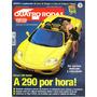 4 Rodas 481 * Ferrari 360 Spider * A3 * Marea * Viper