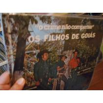 Lp - Os Filhos De Goiás - O Crime Não Compensa - Excel