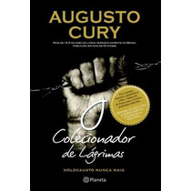 O Colecionador De Lagrimas Augusto Cury Holocausto Nunca Mai