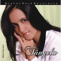 Cd Tângela - Quando Deus Se Levanta / Bônus Playback.