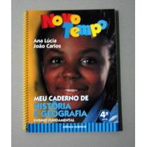 Novo Tempo - História E Geografia - 4.a - Ana Lúcia - João C