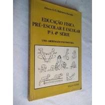 Educação Fisica Pré-escolar 1º Á 4º Série - Pedagogia