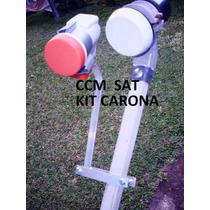 Kit Carona Antena P/ Lnb 70w,61,58,43,30 Ou 22w Combinados.