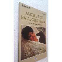 Livro Amor E Sexo Na Adolescência - Naumi De Vasconcelos