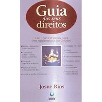 Guia Dos Seus Direitos - Josué Rios - Frete Grátis