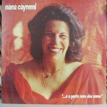 Lp Nana Caymmi E A Gente Nem Deu Nome Exx Estado + Encarte