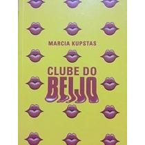 Livro: O Clube Do Beijo - Marcia Kupstas