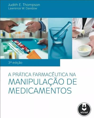 A Prática Farmacêutica Manipulação De Medicamentos, 3 Ed Pdf