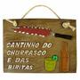 Placa Cantinho Do Churrasco E Das Biritas - 28,0 X 19,5 Cm.