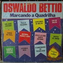 Lp Oswaldo Betio Marcando A Quadrilha Forró