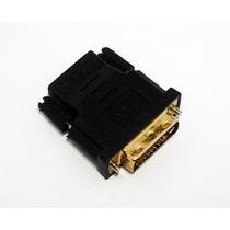 Plug Adaptador Conversor Dvi-d Macho X Hdmi F Frete Grátis