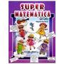 Super Matemática 4 A 6 Anos Com Cd