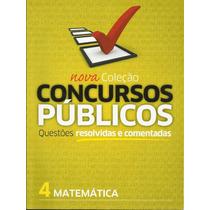 Nova Coleção Concursos Públicos Vol. 4 - Matemática