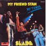 7 Single - Slade - My Friend Stan (importado)