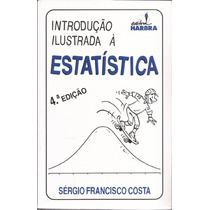 Introdução Ilustrada À Estatística - Frete Gratis, 4ª Edição