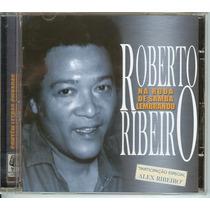 Cd Na Roda De Samba Lembrando Roberto Ribeiro - Vários