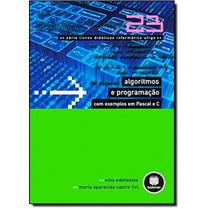 Algoritmos E Programação Com Exemplos Em Pascal E C - Vol