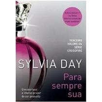 Para Sempre Sua - Livro Físico Romance Erótico De Sylvia Day