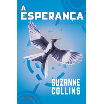 Livro A Esperança (volume 3) Suzanne Collins - Jogos Vorazes