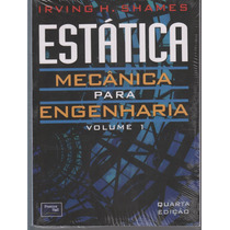 Estática, Mecânica Para Engenharia Vol 1 - Irving Shames