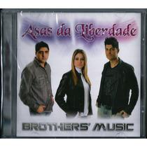 Cd Brothers Music - Asas Da Liberdade |frete Grátis