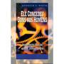 Livro Ele Concedeu Dons Aos Homens / Kenneth E. Hagin.