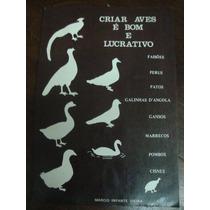 Livro Criar Aves É Bom E Lucrativo De Marcio Infante Vieira