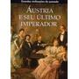 Livro A Áustria E Seu Último Imperador 156 Páginas