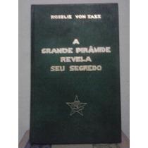 A Grande Pirâmide Revela Seu Segredo Roselis Von Sass - 1974