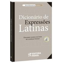 Dicionário De Expressões Latinas - 2009 - Editora Rideel
