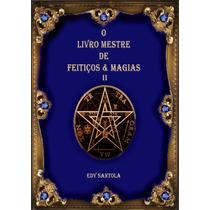 O Livro Mestre De Feitiços & Magias 2
