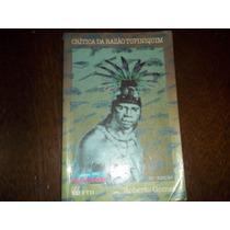 Livro Crítica Da Razão Tupiniquim Roberto Gomes Editora Ftd