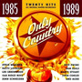 Cd / Only Country 85-89: Tanya Tucker, Bellamy, Don Williams