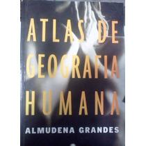 Almudena Grandes Atlas De Geografia Humana Editora Globo
