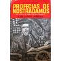 Profecias De Nostradamus Até Outubro De 1999 ¿ Marques Da Cr