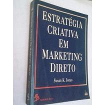 Estratégia Criativa Em Marketing Direto - Administração