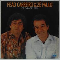 Lp Peão Carreiro & Zé Paulo - Os Diplomatas - Encruzilhada -