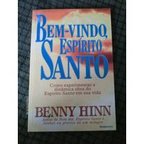 Bem Vindo Espirito Santo - Benny Hinn - Ed. Bom Pastor Livro