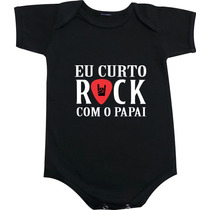 Body Rock Eu Curto Rock Com O Papai /temos + De 500 Estampas