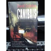 Livro - Canibais - Paixão E Morte Na Rua Do Arvoredo - D. C.
